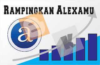 Cara merampingkan Alexa rank dengan cepat dan mudah