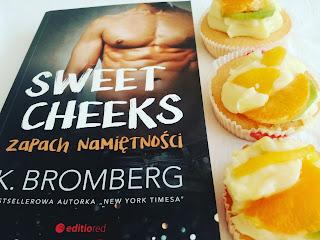 Sweet Cheeks. Zapach namiętności - K. Bromberg (PATRONAT MEDIALNY)