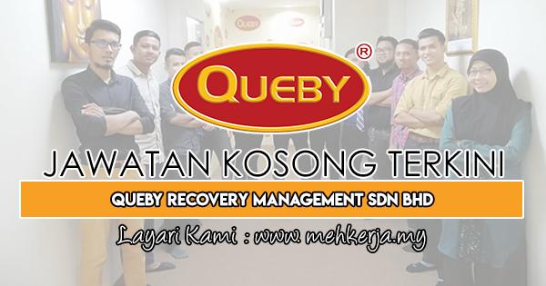 Jawatan Kosong Terkini 2019 di Queby Recovery Management Sdn Bhd