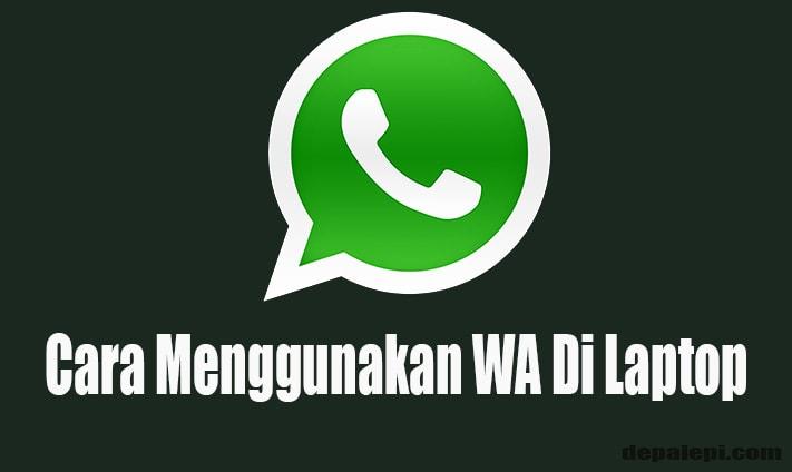 Cara Mudah Gunakan apikasi WhatsApp di Laptop
