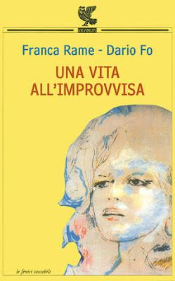 Una vita all'improvvisa Franca Rame Dario Fo