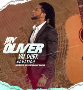 Jay Oliver – Vai Doer (Acústico) 2019 [DOWNLOAD]