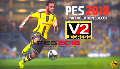 PES 2018 Jogress V2 Mod by Ragil Setiyono Apk Mod Update Texture