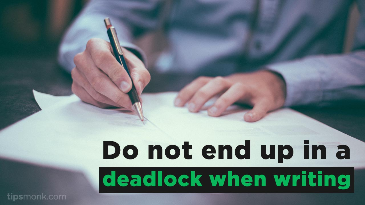 Do not end up in a deadlock when writing