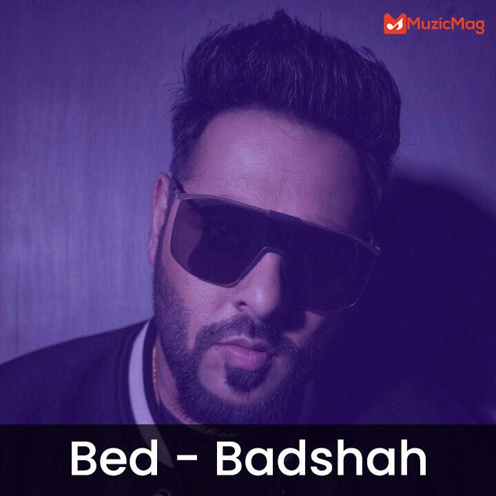 Badshah's Latest Rap Song - Bed Lyrics