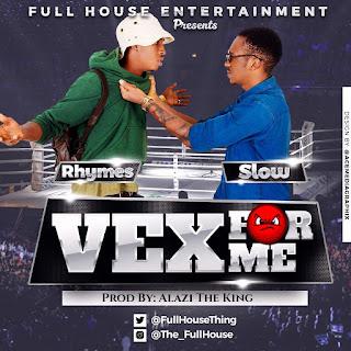 "[Music] Rhymes ❌ Slow - ""Vex For Me"""