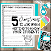 5 Questions to Ask When Getting to Know Your Students