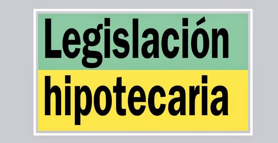 Legislacion hipotecaria y principio de legalidad