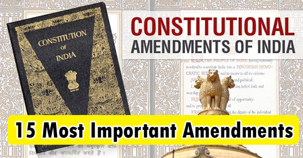 15 Most Important Amendments of Indian Constitution for UPSC, CLAT