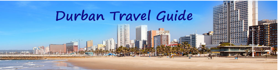 Places to Visit and Things to Do in Durban