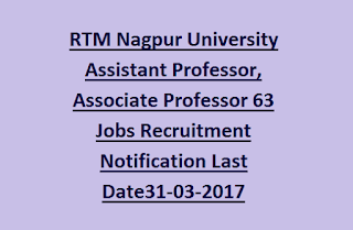 RTM Nagpur University Assistant Professor, Associate Professor 63 Jobs Recruitment Notification Last Date31-03-2017
