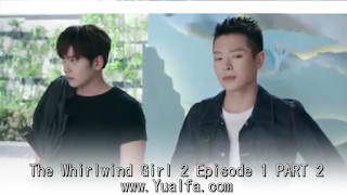 SINOPSIS The Whirlwind Girl 2 Episode 1 PART 2