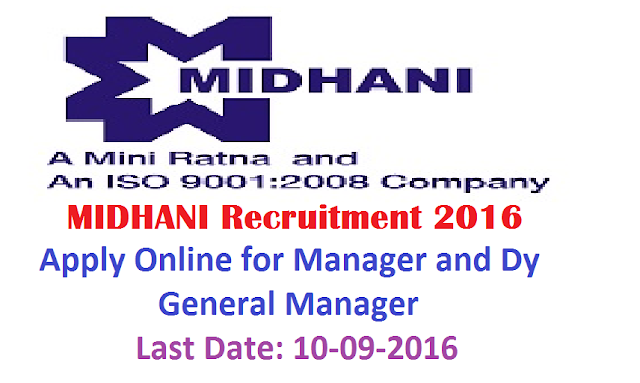 MIDHANI Recruitment 2016|MISHRA DHATU NIGAM LIMITED (A Government of India Enterprise) (A Mini Ratna-I Company|Mishra Dhatu Nigam Limited invites application for the post of 04 Manager (Regional Marketing) & Dy General Manager (MKtg). Apply Online before 10 September 2016|MIDHANI, a Mini Ratna-I and an ISO 9001-2008 company, is a hi-tech Metallurgicalindustry under the administrative control of Ministry of Defence, engaged in the manufacture ofsuperalloys and special steels, titanium alloys in various mill forms and shapes for strategicsectors like Defence, Space, Atomic Energy and also for Commercial sectors. The company hasabout 800 employees. The present turnover of the Company is over Rs. 750 Crores. The Company requires outstanding Professionals in the following areas:/2016/08/midhani-recruitment-2016-mishra-dhatu-nigam-limited-mini-ratna-company-manager-deputy-manager-apply-online.html