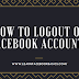 How To Logout of Facebook Account?