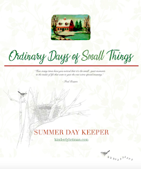 The Ordinary Days of Small Things<br>Summer Day Keeper