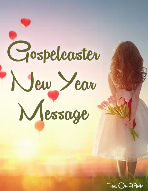 Gospelcaster New Year Message: 7 Failproof Steps For a Prosperous 2020