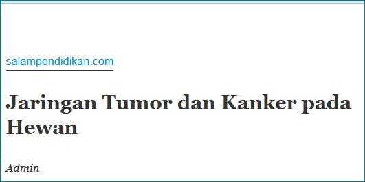 http://www.salampendidikan.com/2017/08/jaringan-tumor-dan-kanker-pada-hewan.html