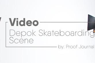 Video - Depok Skateboarding Scene by Proof Journal