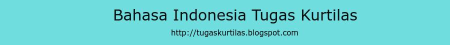 Kumpulan Soal Uas Ukk Bahasa Indonesia Dan Kunci Jawaban Sma Smk X 1 Tugas Kurtilas