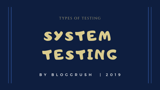 MANUAL TESTING | Types of Testing : System Testing