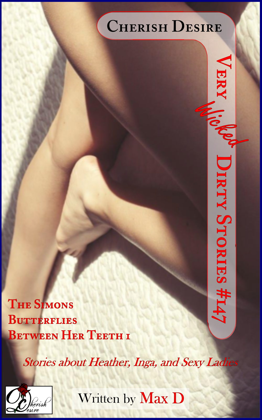 Cherish Desire: Very Wicked Dirty Stories #147, Max D, erotica