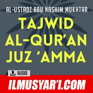 Tajwid Juz 'Amma - Ustadz Abu Nashim Mukhtar