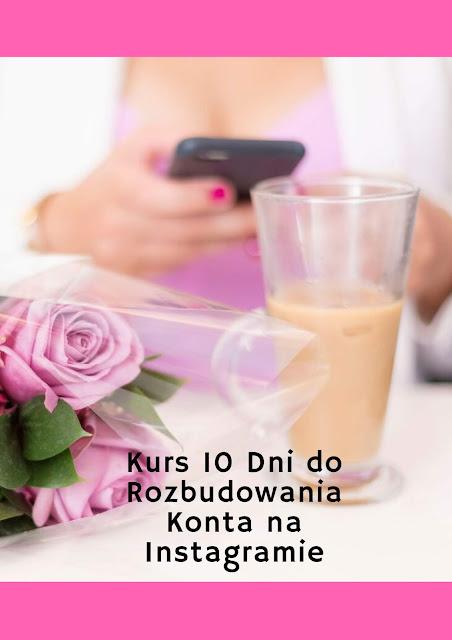Kurs On-line 10 Dni do Rozbudowania Konta na Instagramie + Bonus