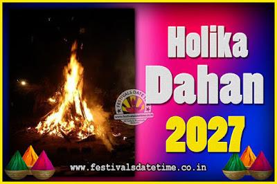 2027 Holika Dahan Puja Date & Time, 2027 Holika Dahan Calendar