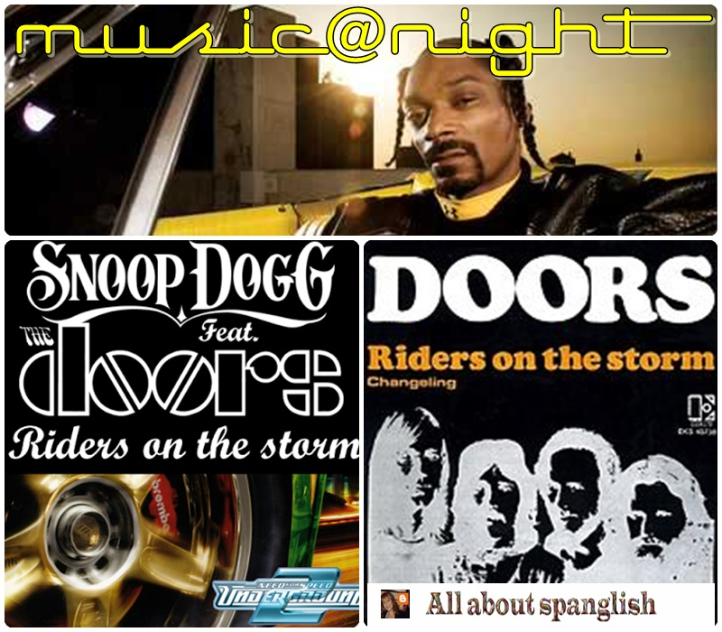 Snoop Dogg Ft The Doors Riders On The Storm All About Spanglish
