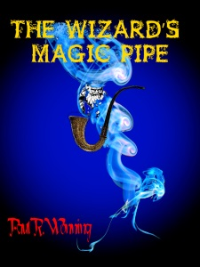 The Wizard's Magic Pipe - A Dark Fantasy Novel