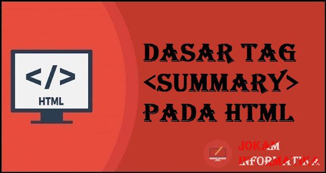 Dasar Atribut Tagging <summary> Pada Bahasa Pemrograman HTML - JOKAM INFORMATIKA