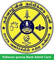Pallavan Grama Bank Admit Card 2017