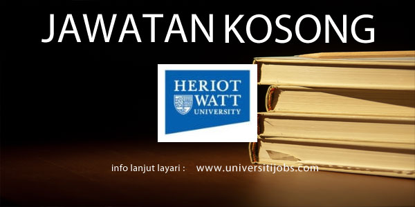 Jawatan Kosong Heriot Watt University Malaysia 2016