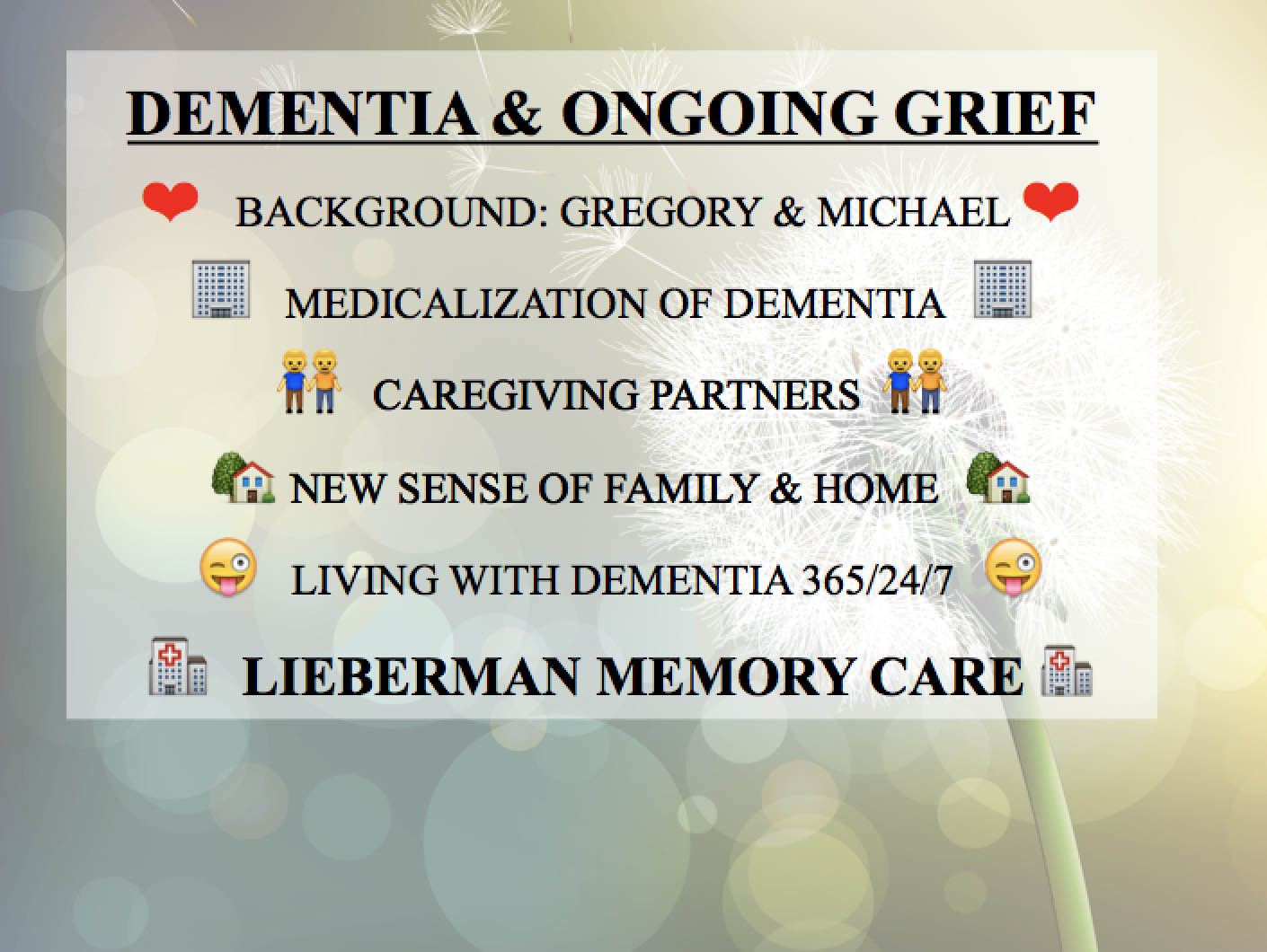 Gregory Was Able To Be At Home With Me For Most Of His Twelve Years With  DEMENTIA.