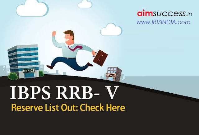 IBPS RRB- V Reserve List Out: Check Here
