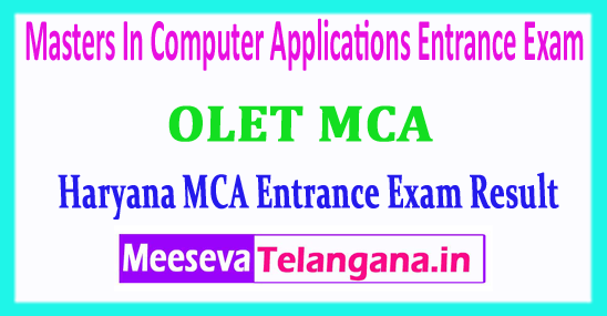 Haryana MCA Result Masters In Computer Applications Entrance Exam Result 2018 OLET