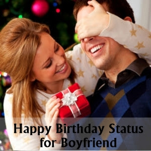 Happy Birthday Status for BoyHappy Birthday Status for Boyfriend on Whatsapp & Facebookfriend on Whatsapp & Facebook