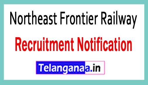 Northeast Frontier Railway NFR Recruitment Notification