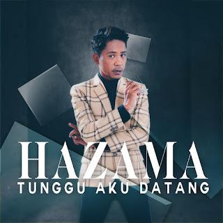 Hazama - Tunggu Aku Datang MP3