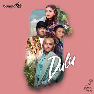 Bunglon & Monita Tahalea - Dulu
