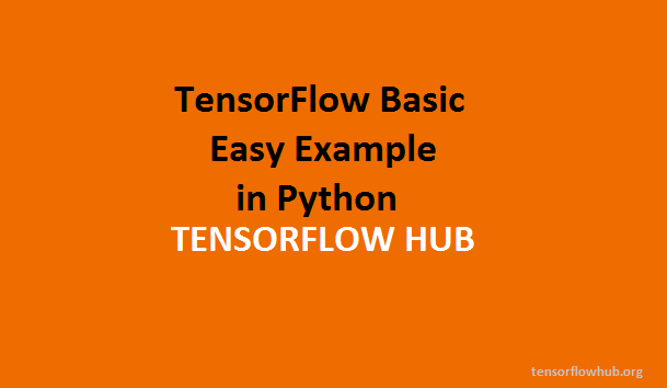 TensorFlow Basic Easy Example in Python