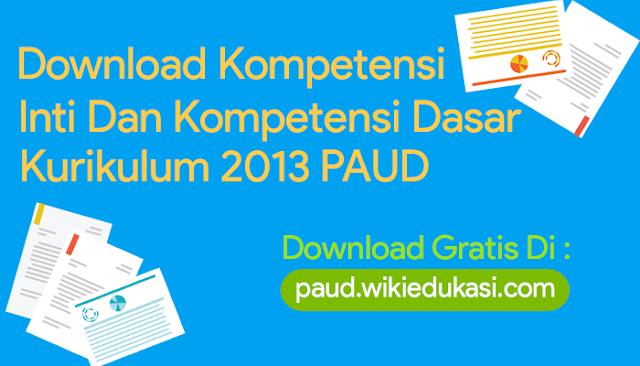 Download File Kompetensi Inti Dan Kompetensi Dasar Untuk PAUD Kurikulum 2013