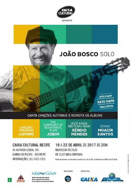 Caixa Cultural Recife João Bosco revisita sucessos na Caixa Cultural Recife
