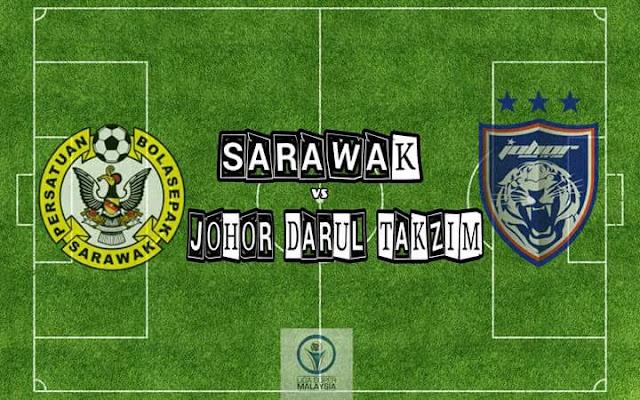 Live Streaming Sarawak vs JDT 29.7.2017 Piala Malaysia
