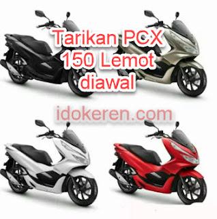 Honda PCX 150 Lemot Di Tarikan Bawah ini solusinya