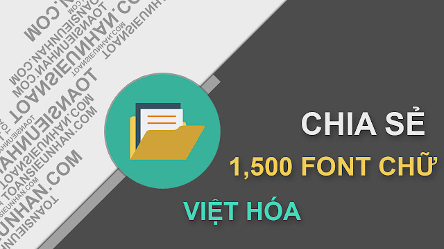 Chia sẻ 1,500 Font việt hóa | Toàn Siêu Nhân Blog