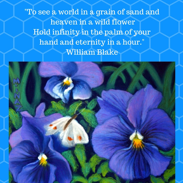 To see a world in a grain of sand and heaven in a wild flower William Blake