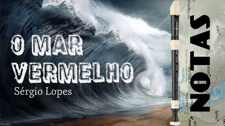 O Mar Vermelho - Sérgio Lopes - Cifra melódica