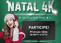 Promoção Natal 4K Galeria Pagé Brás