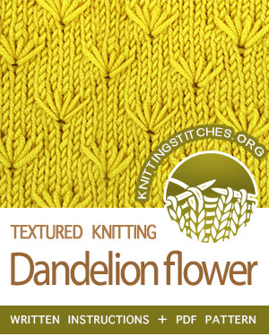 Textured Knitting Stitches. #howtoknit the Dandelion Flower Stitch. FREE written instructions, PDF knitting pattern.  #knittingstitches #knitting #knit #knittingpatterns